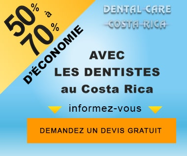 Dental Care Costa Rica de 50 % à 70 % d'économie tourisme médical dentaire